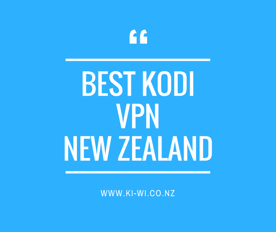 best kodi vpn nz