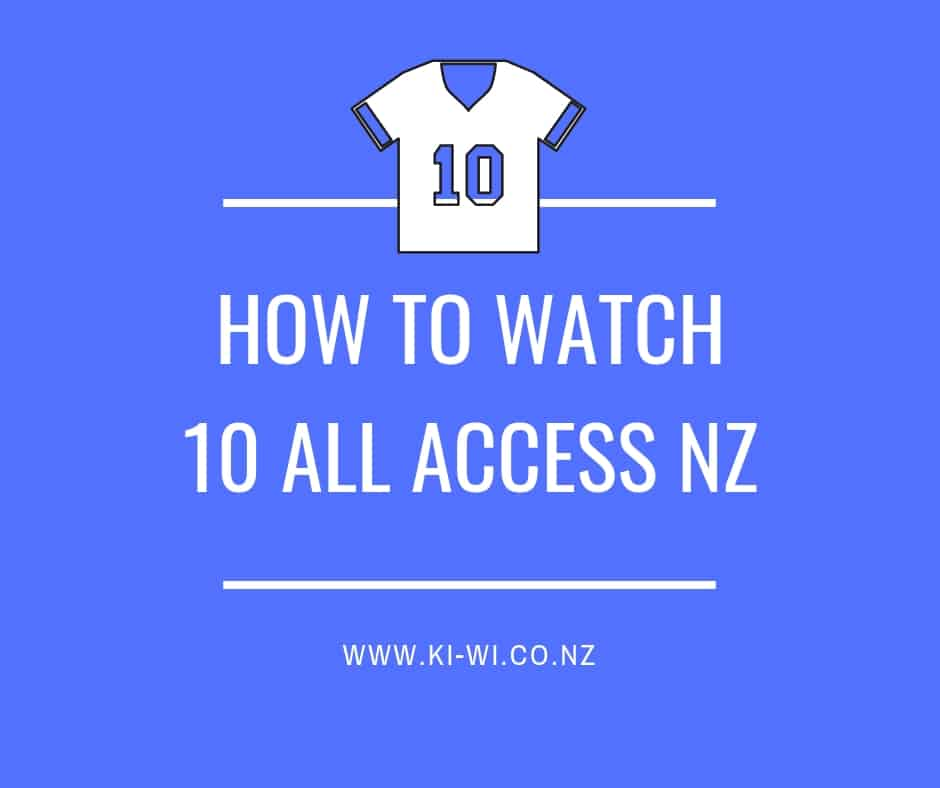 how to watch 10 all access nz
