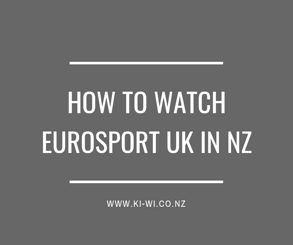 how to watch eurosport uk in nz