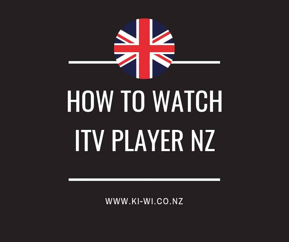 How To Watch ITV Player In New Zealand (Step-By-Step)