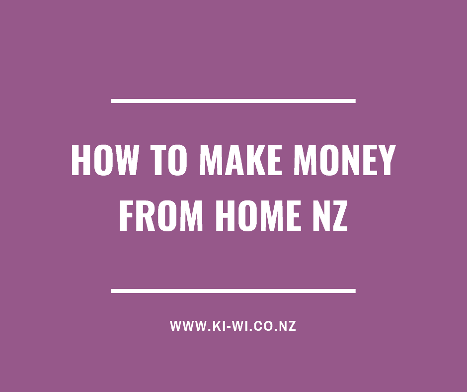 how to make money from home nz
