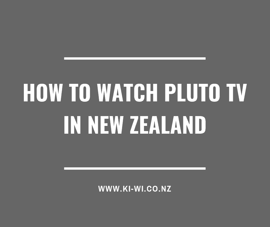 HOW TO WATCH PLUTO TV IN NEW ZEALAND