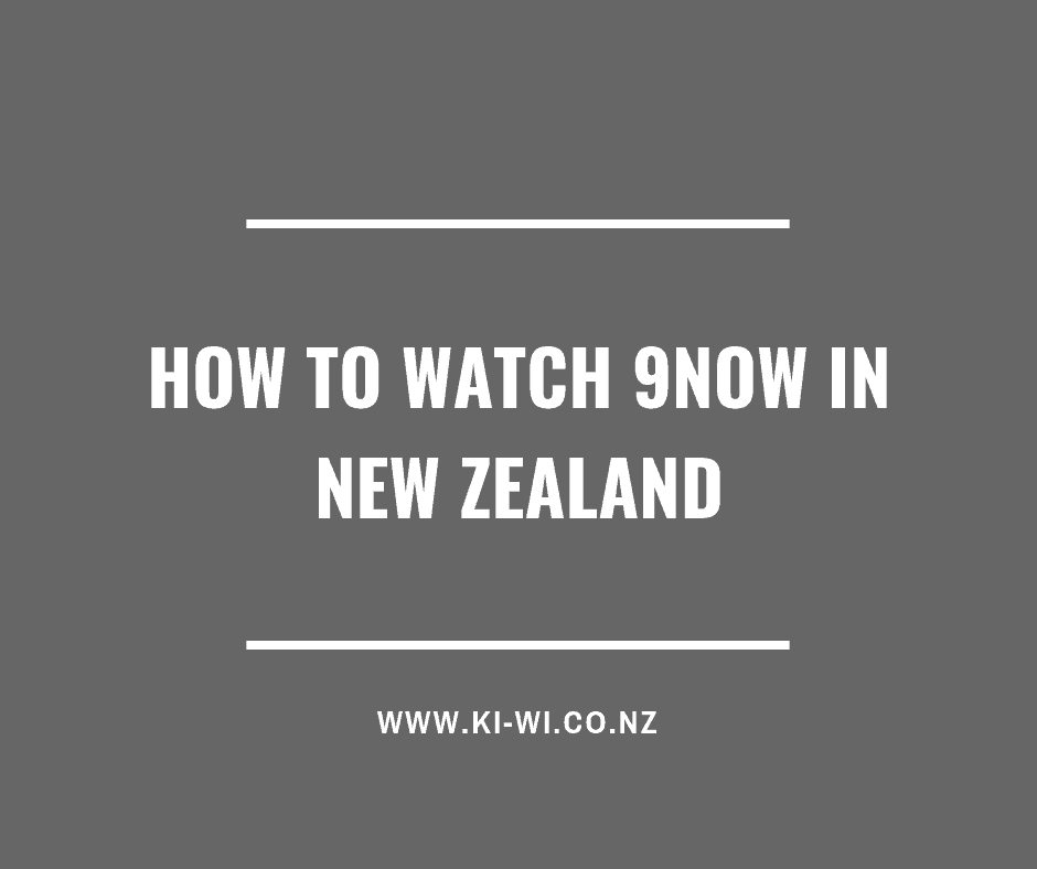 how to watch 9now in new zealand