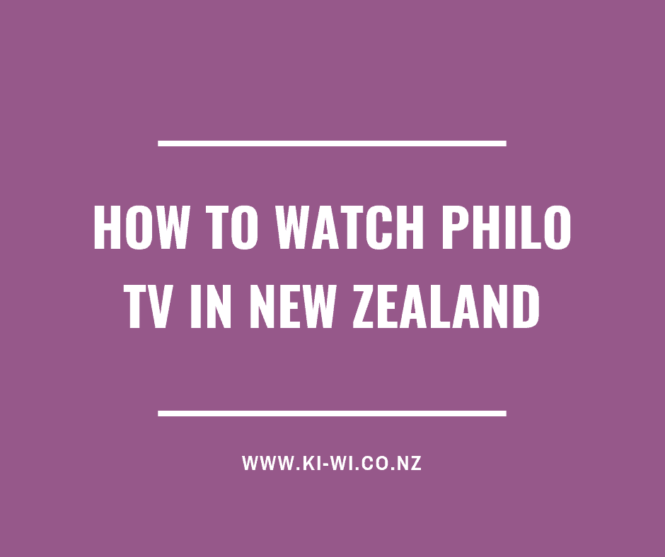 how to watch philo tv in new zealand
